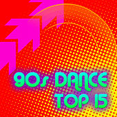 90s Dance Top 15 by 90s Maniacs