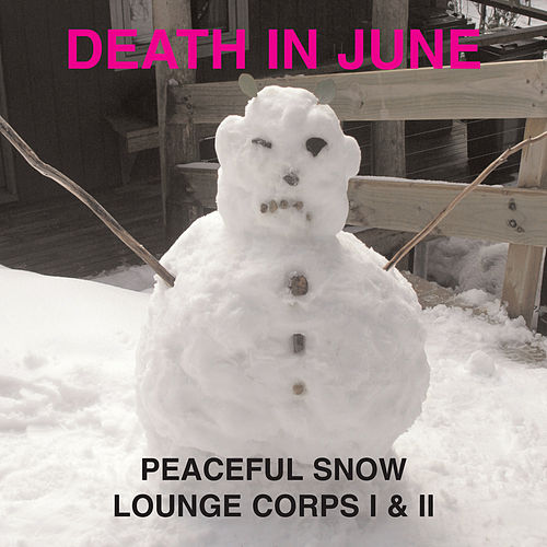 Peaceful Snow Lounge Corps I & II by Death in June