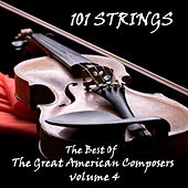 The Best of the Great American Composers Volume 4 by 101 Strings Orchestra