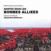 Nantes sous les bombes alliées (Musique originale du documentaire) by Maximilien Mathevon