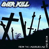 From The Undergroud & Below by Overkill
