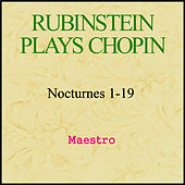 Rubinstein plays Chopin - Nocturnes 1-19 by Artur Rubinstein