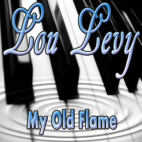 My Old Flame by Lou Levy