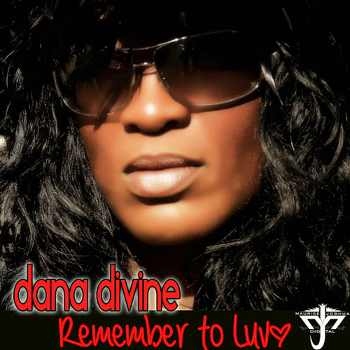 Remember To Luv Incl Maurice Joshua And Azza K Fingers Mixes by Dana Divine