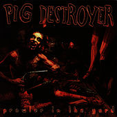 Prowler In The Yard by Pig Destroyer