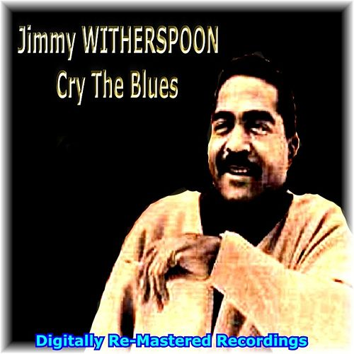 Cry the Blues by Jimmy Witherspoon