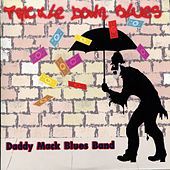 Trickle Down Blues by Daddy Mack Blues Band