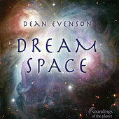 Dream Space by Dean Evenson