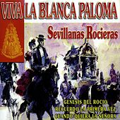 Sevillanas Rocieras : Viva la Blanca Paloma by Various Artists