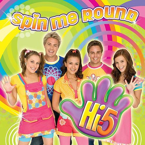 Spin Me Round by Hi-5