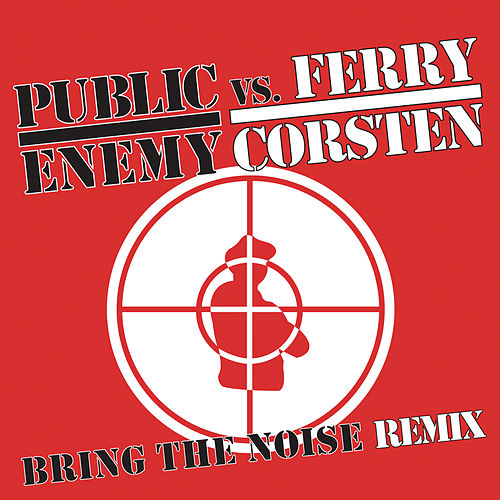 Bring The Noise Remix by Public Enemy