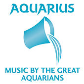 Aquarius: Music by the Great Aquarians von Various Artists