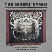 The Miners' Hymns by Johann Johannsson