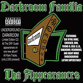 Tha Appearances by DarkRoom Familia