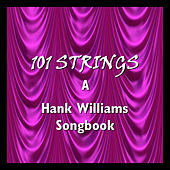 A Hank Williams Songbook by 101 Strings Orchestra