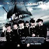 Soldadito Marinero by Los Marineros Del Norte