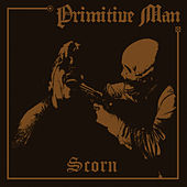 Scorn by Primitive Man