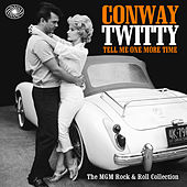 Tell Me One More Time: The MGM Rock & Roll Collection by Conway Twitty