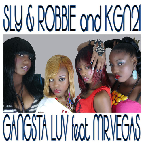 Gangsta Luv (feat. KGN21 and Mr. Vegas) - Single by Sly and Robbie