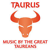 Taurus – Music by the Great Taureans by Various Artists
