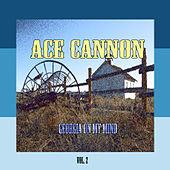 Georgia On My Mind, Vol. 2 by Ace Cannon