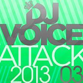 Dj Voice Attack 2013/03 by Various Artists