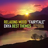 Fairytale (Enya Best Themes - Instrumental Chill Versions) by Relaxing Mood