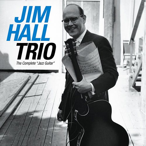 The Complete Jazz Guitar (Bonus Track Version) by Jim Hall