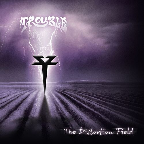 The Distortion Field by Trouble
