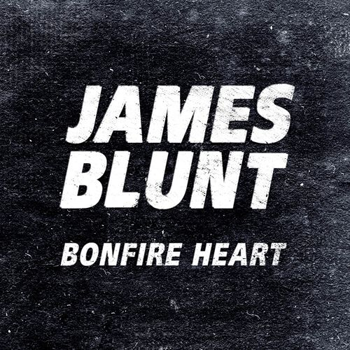 Bonfire Heart by James Blunt