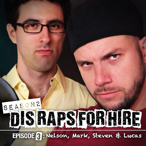 Nelson, Mark, Steven & Lucas (Dis Raps for Hire) [Season 2] [Episode 3] (feat. Zach Sherwin) by Epiclloyd