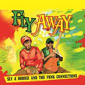 Fly Away von Sly and Robbie