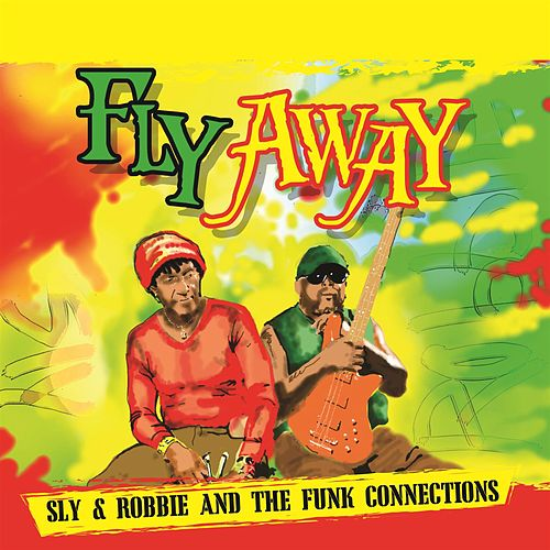Fly Away by Sly and Robbie
