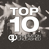 Top 10 Generation Unleashed by Generation Unleashed