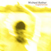 Esperanza by Michael Rother