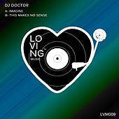 Imagine / This Makes No Sense by DJ Doctor