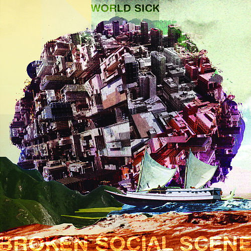 World Sick by Broken Social Scene