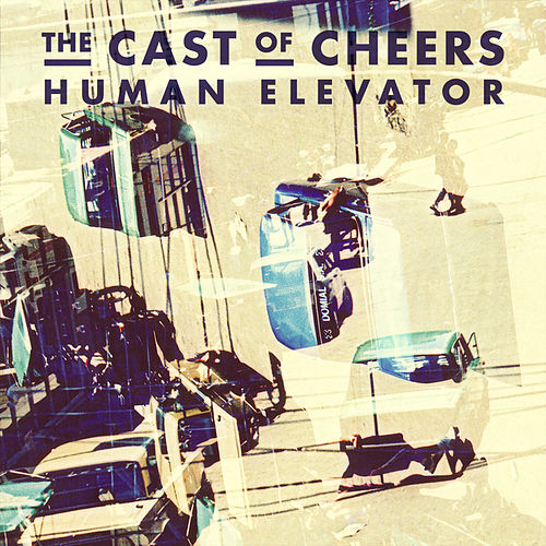 Human Elevator by The Cast of Cheers