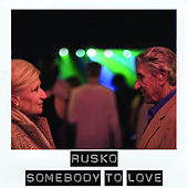 Somebody To Love von Rusko