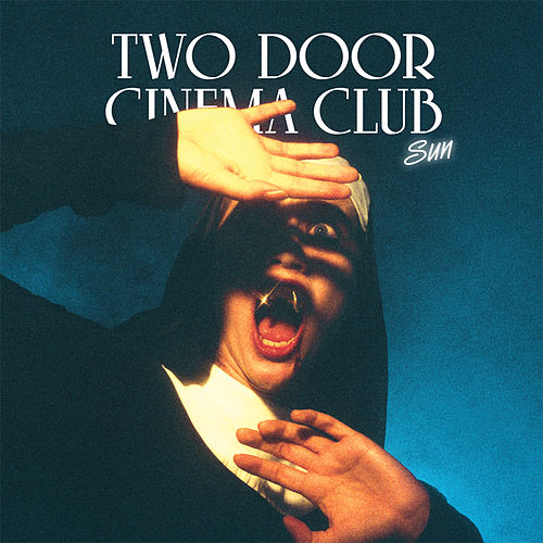 Sun by Two Door Cinema Club
