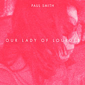 Our Lady Of Lourdes by Paul Smith