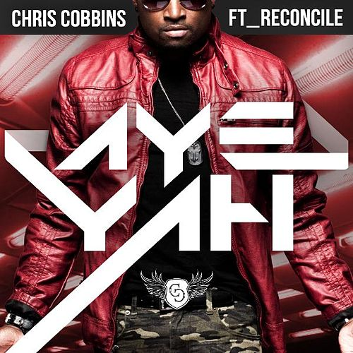 Aye Yah (feat. Reconcile) by Chris Cobbins