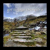 The Soul of Scotland by 101 Strings Orchestra