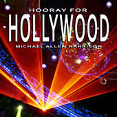 Hooray for Hollywood by Michael Allen Harrison
