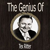 The Genius of Tex Ritter by Tex Ritter