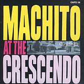 Machito at the Crescendo by Machito