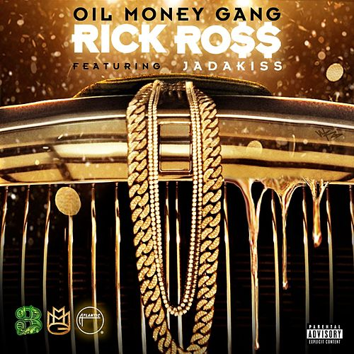 Oil Money Gang (feat. Jadakiss) by Rick Ross