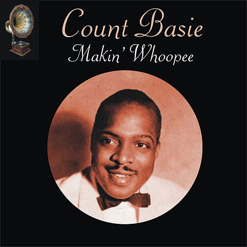 Makin' Whoopee by Count Basie