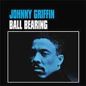 Ball Bearing by Johnny Griffin