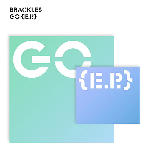Go EP by Brackles